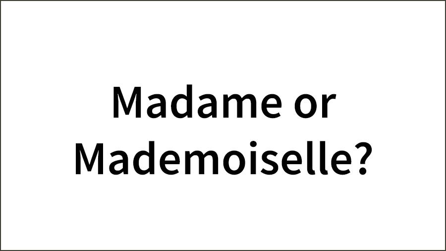 Madame-or-Mademoiselle_-01